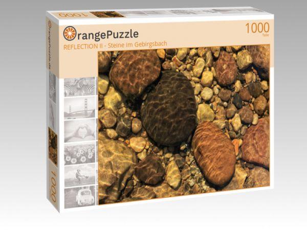 """Puzzle Motiv """"REFLECTION II - Steine im Gebirgsbach"""" - Puzzle-Schachtel zu 1000 Teile Puzzle"""