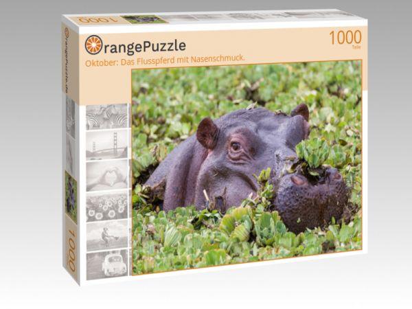 """Puzzle Motiv """"Oktober: Das Flusspferd mit Nasenschmuck."""" - Puzzle-Schachtel zu 1000 Teile Puzzle"""