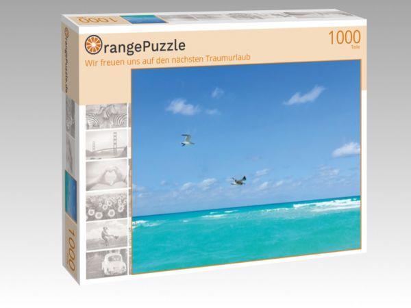 """Puzzle Motiv """"Wir freuen uns auf den nächsten Traumurlaub"""" - Puzzle-Schachtel zu 1000 Teile Puzzle"""