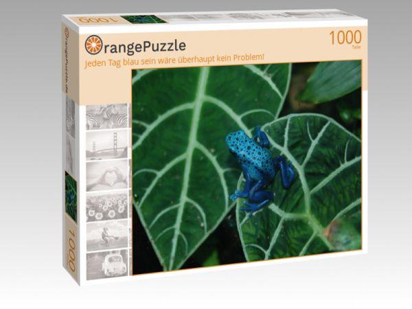 """Puzzle Motiv """"Jeden Tag blau sein wäre überhaupt kein Problem!"""" - Puzzle-Schachtel zu 1000 Teile Puzzle"""
