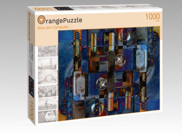 """Puzzle Motiv """"Blau am Computer ..."""" - Puzzle-Schachtel zu 1000 Teile Puzzle"""